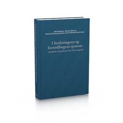 I forskningens og formidlingens tjeneste – festskrift til professor Lars Bo Langsted
