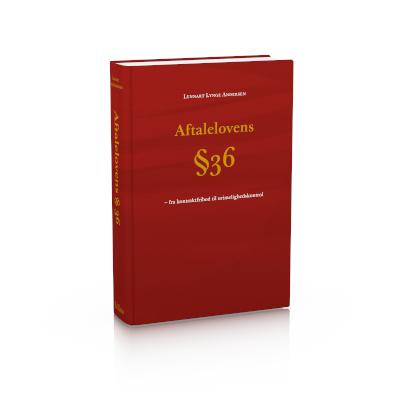 Aftalelovens § 36 – fra kontraktfrihed til urimelighedskontrol