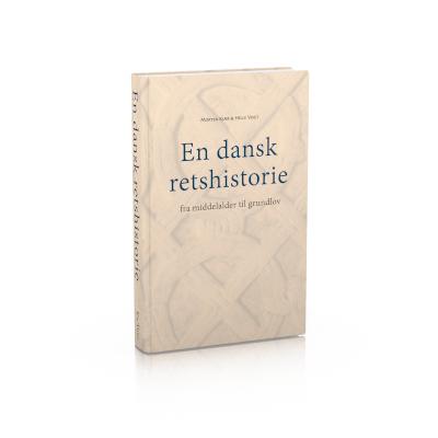 En dansk retshistorie – fra middelalder til grundlov