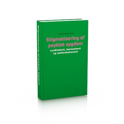 Stigmatisering af psykisk sygdom – sundhedsret, menneskeret og samfundsøkonomi